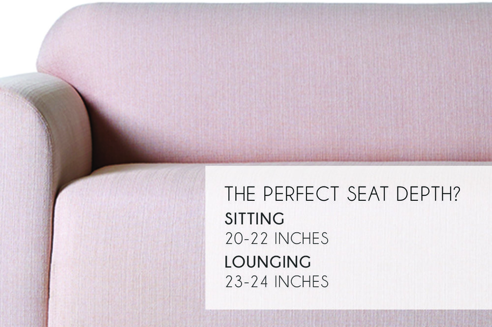 The perfect sofa seat depth