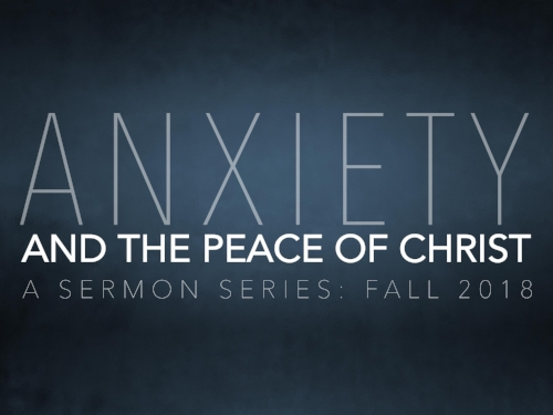 Anxiety Sermon Series FALL 2018.jpg