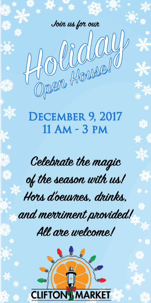 Holiday Open House at Clifton Market - SaturdayDecember 9, 201711am-3pmFind out more about this neighborhood-owned grocery store