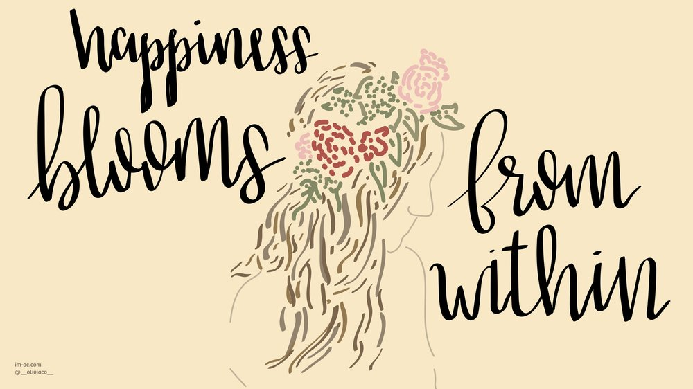 #2 - Happiness blooms from within