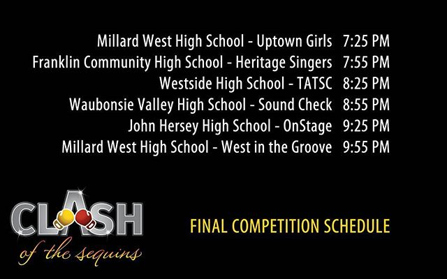 Clash of the Sequins Final Competition Schedule. Good luck to all of the amazing groups! #showchoir #theclashcomp #finals
