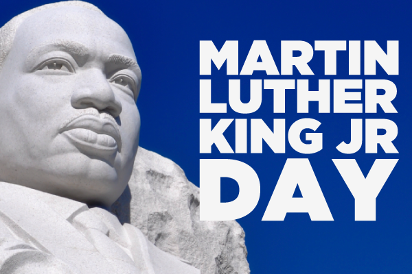 We Will Be Closed In Observance Of Martin Luther King Jr Day The