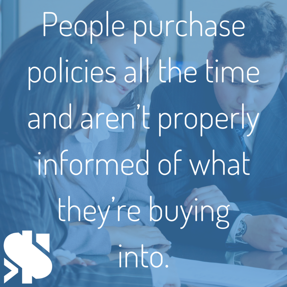 People purchase policies all the time and aren't properly informed of what they're buying into..png
