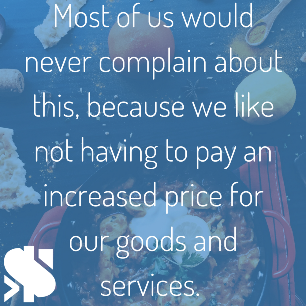 Most of us would never complain about this, because we like not having to pay an increased price for our goods and services..png