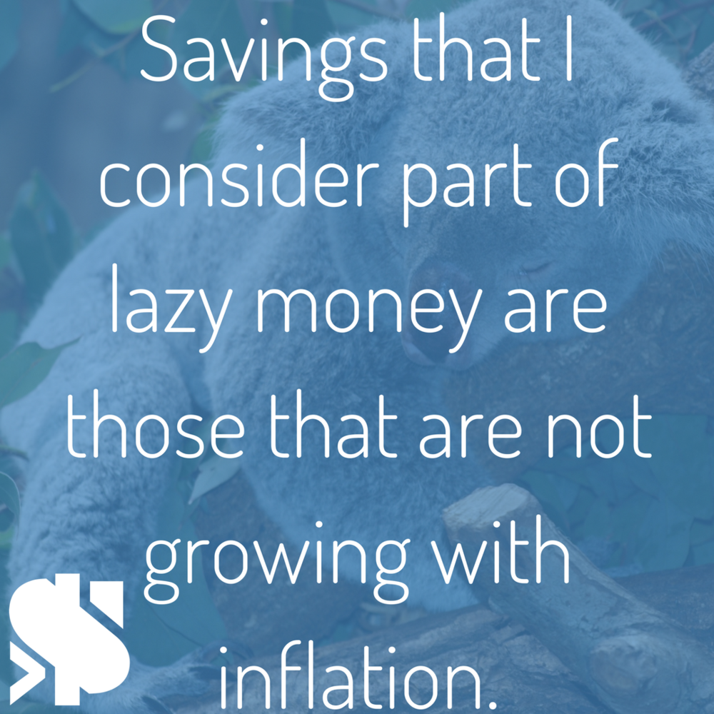 Savings that I consider part of lazy money are those that are not growing with inflation..png