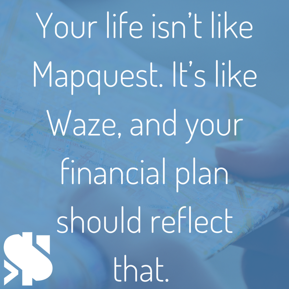 Your life isn't like Mapquest, it's like Waze and your financial plan should reflect that..png