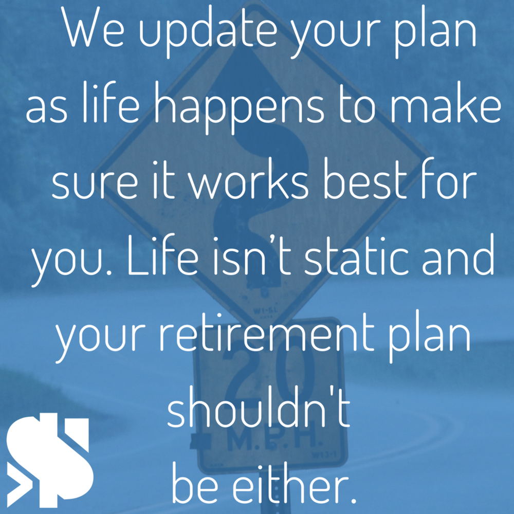 We update your plan as life happens to make sure it works best for you. Life isn't static and your retirement plan should not' be either..png