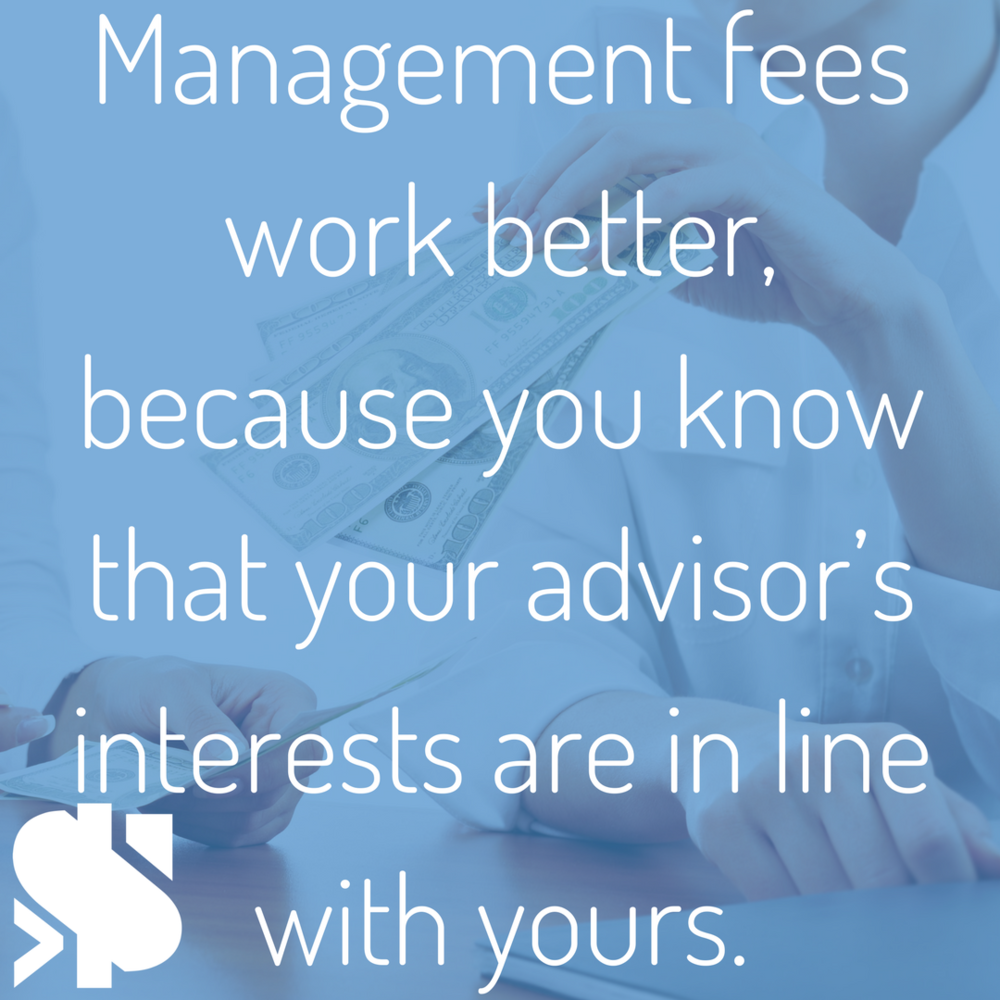 Management fees work better, because you know that your advisor's interests are in line with yours..png