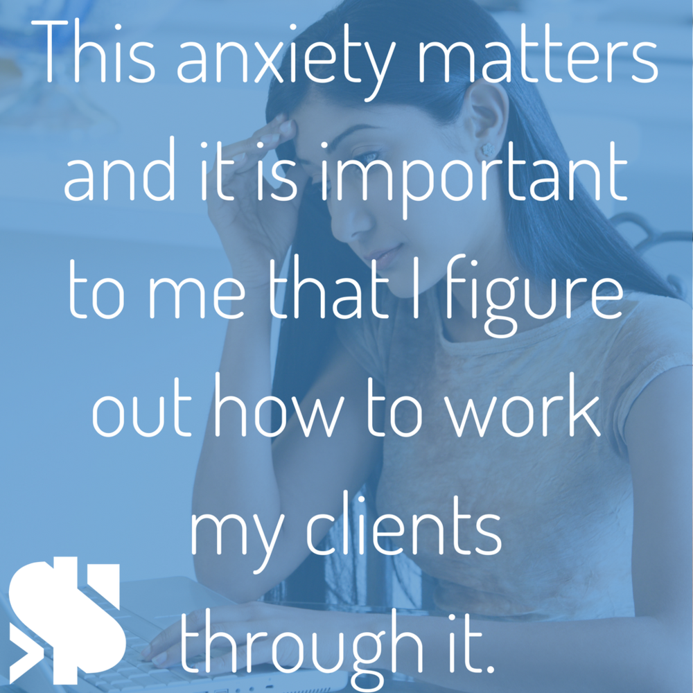 This anxiety matters and it is important to me that I figure out how to work my clients through it..png