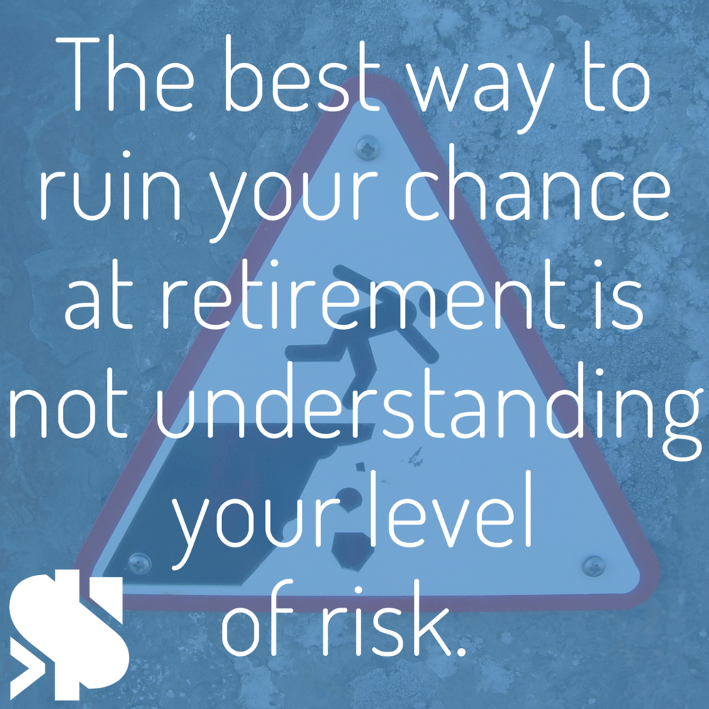 The best way to ruin your chance at retirement is not understanding your level of risk..png