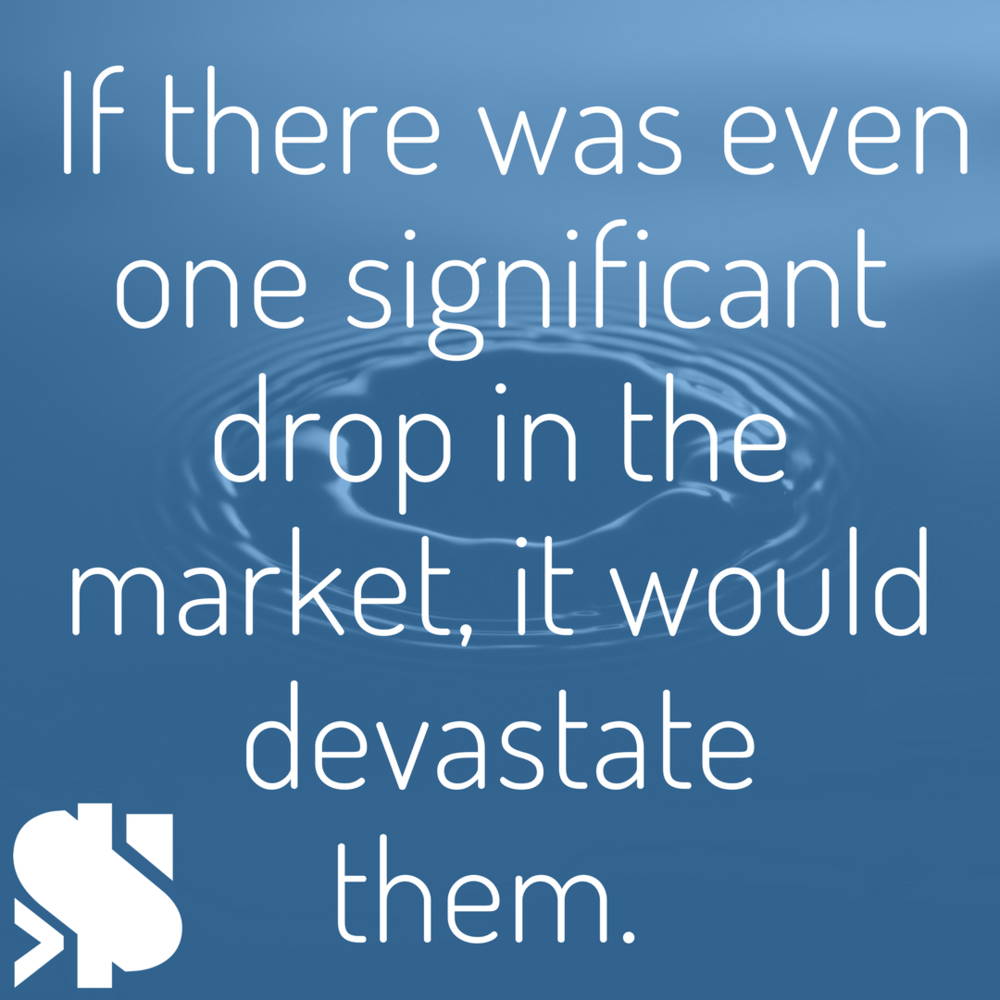 if there was even one significant drop in the market, it would devastate them..png