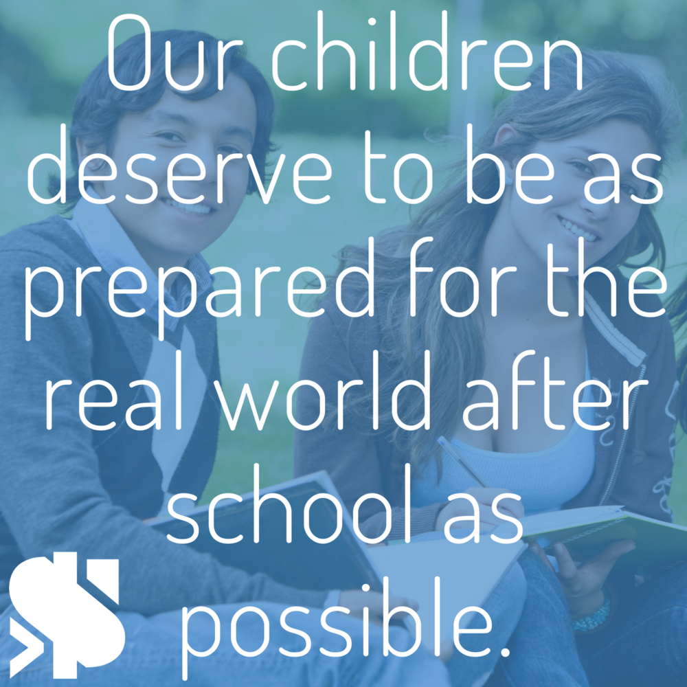 Our children deserve to be as prepared for the real world after school as possible..png