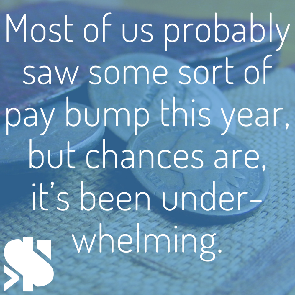 Most of us probably saw some sort of pay bump this year, but chances are, it's been underwhelming..png