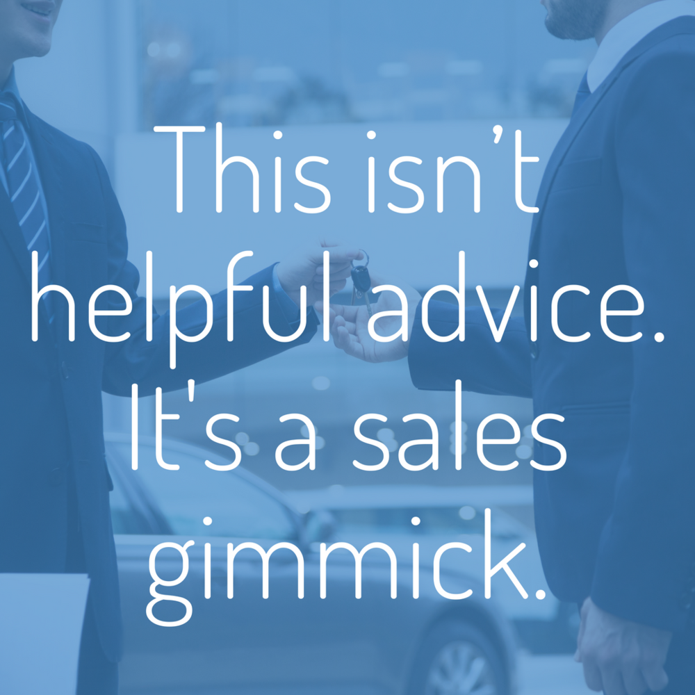 this isn't helpful advice. It's a sales gimmick..png