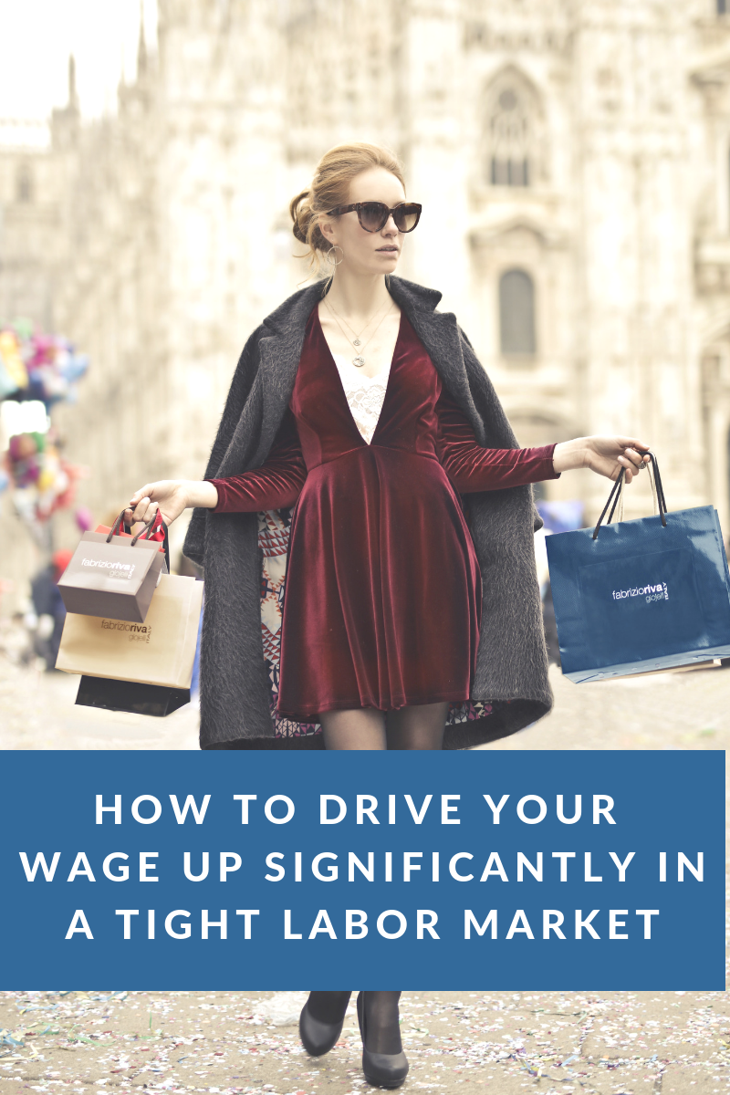 How To Drive Your Wage Up Significantly In A Tight Labor Market.png