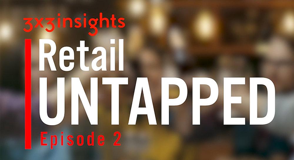 Retail Untapped Episode 2.jpg