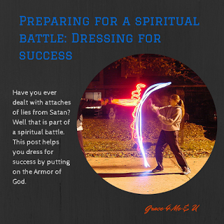 Have you ever dealt with attaches of lies from Satan? Well that is part of a spiritual battle.  This post helps you dress for success by putting on the Armor of God. | Grace 4 Me & U