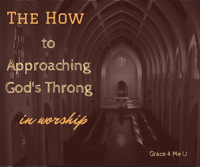 Reminding you of how to approach God's throne in worship. Yes, you are welcome.