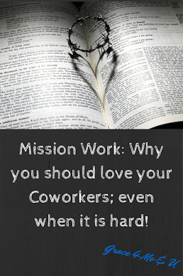 Coworkers, loving them is hard sometimes. That doesn't mean we should shy away from loving them! Here are a few reasons to love and bless your coworkers. | Grace 4 Me & U