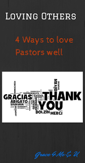We are called to love others as we love ourselves, join me by loving our Pastor. This article gives you 4 ideas. | Grace 4 Me & U