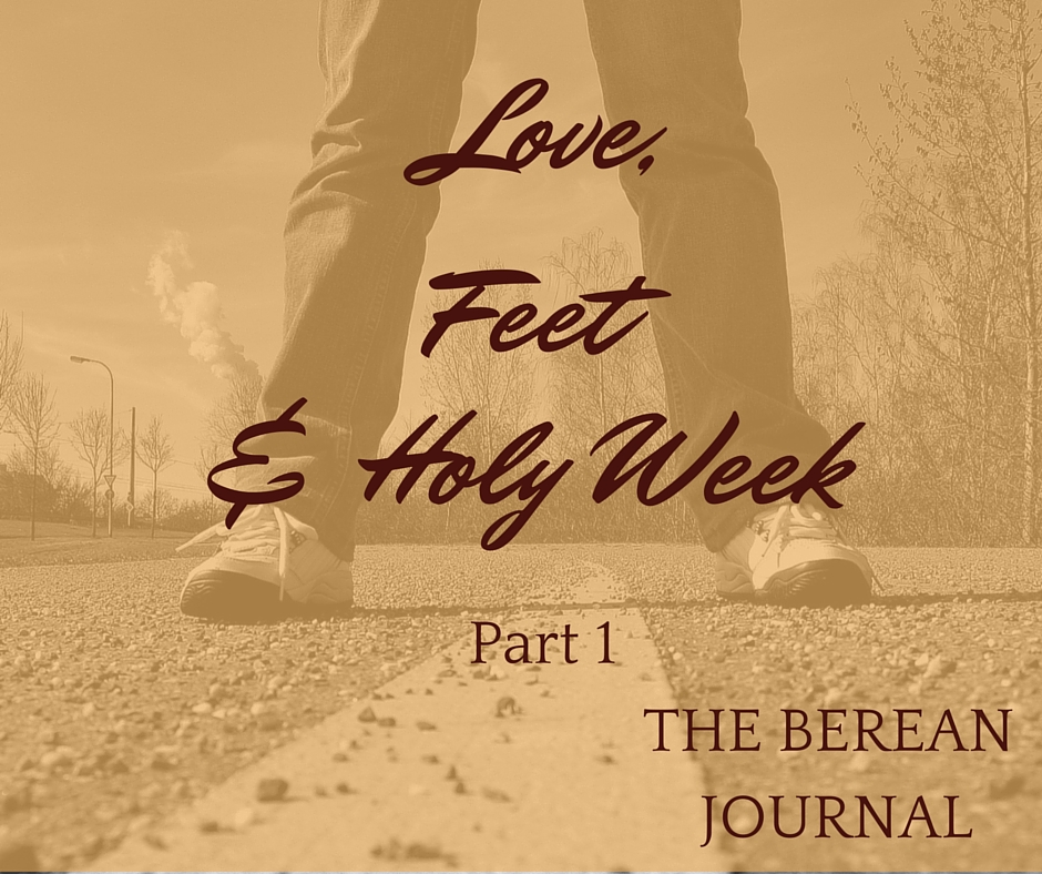 When love and feet meet Holy Week? Part 1 because yes it happens more than once.