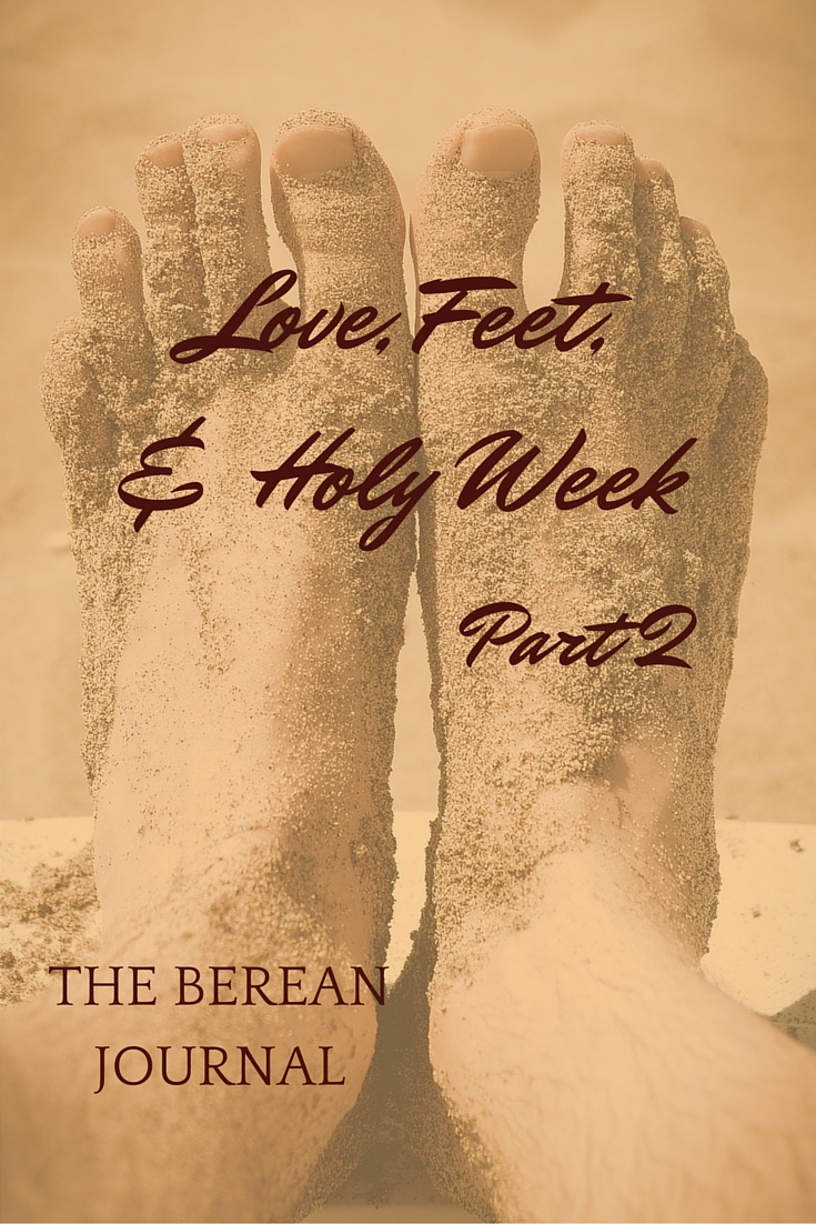 What we can learn from Love, Feet and Holy Week? How about how to love like Jesus loved?