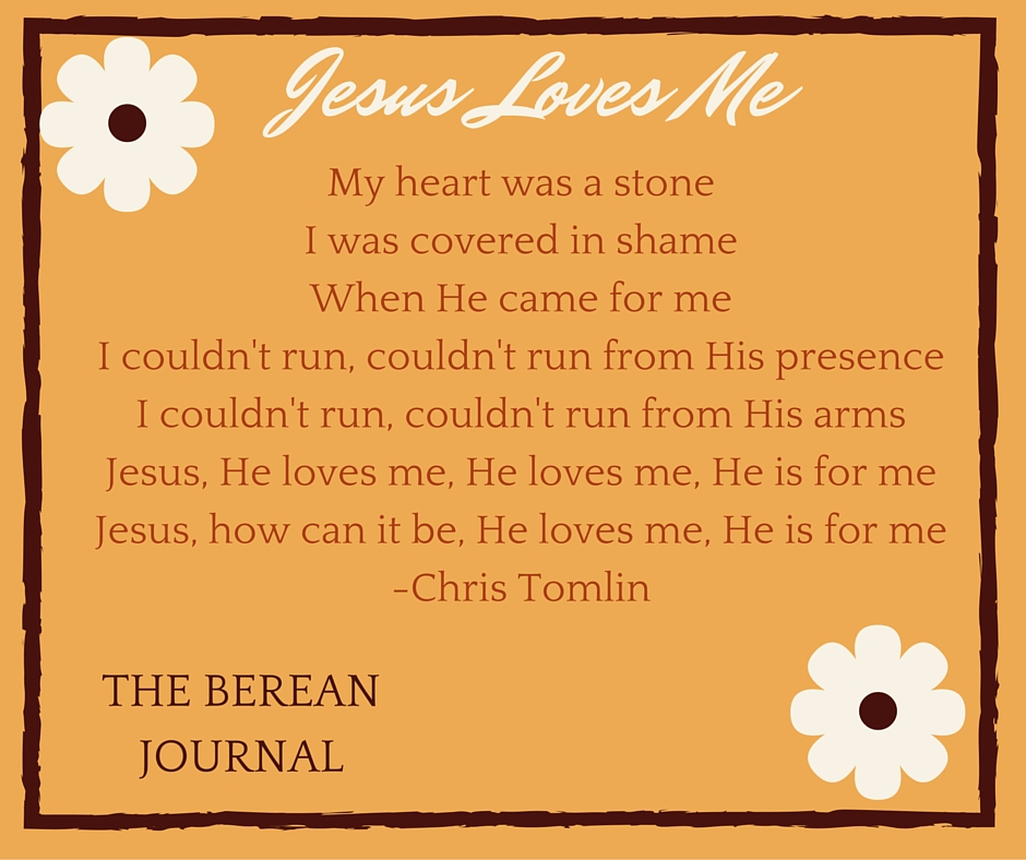 I couldn't run from His presence...I couldn't run from His arms. - Chris Tomlin