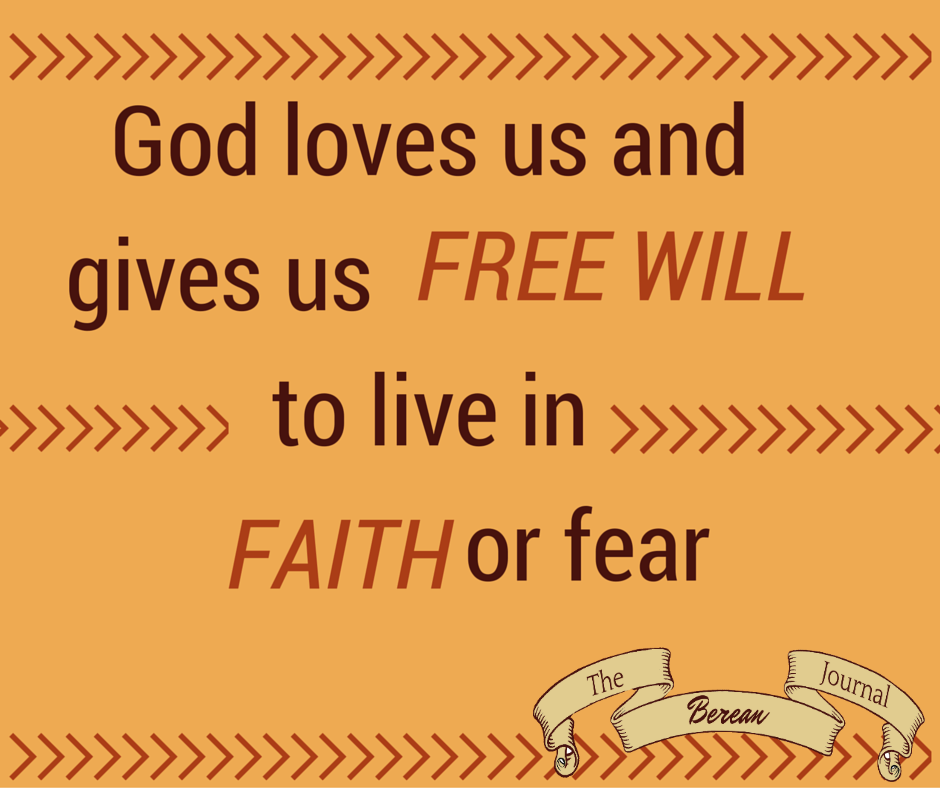 God loves us and gives us #freewill to live in #faith or #fear. http://bit.ly/1OYX51K
