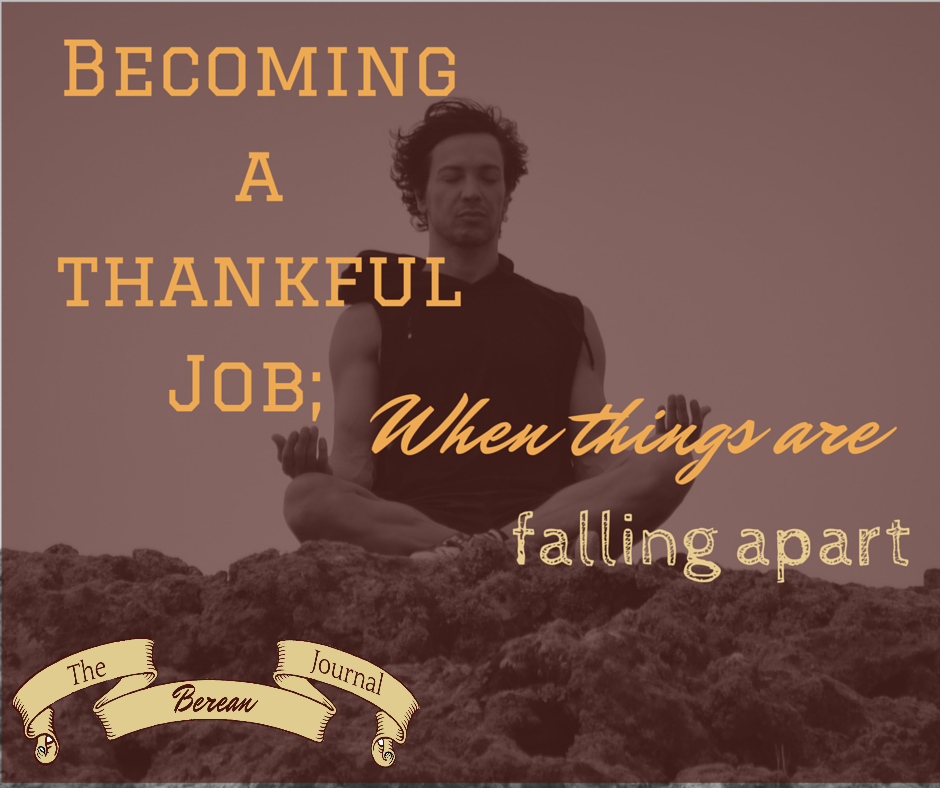 Thankful and blessed is something you don't see when things are hard. But we are reminded in the Bible Story of Job, that we should be thankful. Thursday or November (Thanksgiving) not required.