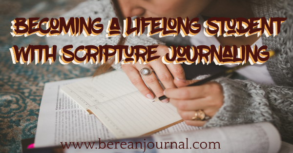 Do you want to grow in your knowledge of scripture? Does the idea of journaling sound like something you can do? Well, you can, and this post aims to help you get started in being a life long student.  | www.pinterest.com\bereanjournal | www.instagram.com\bereanjournal