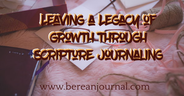 The Bible is full of people who left a legacy for their families. You can use what you are learning from the Bible to leave your own legacy. | www.pinterest.com/bereanjournal | www.pinterest.com/bereanjournal