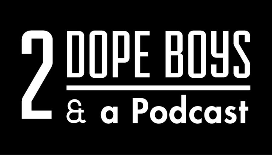 2 Dope Boys & a Podcast