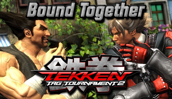 tekken tag 2 bound together