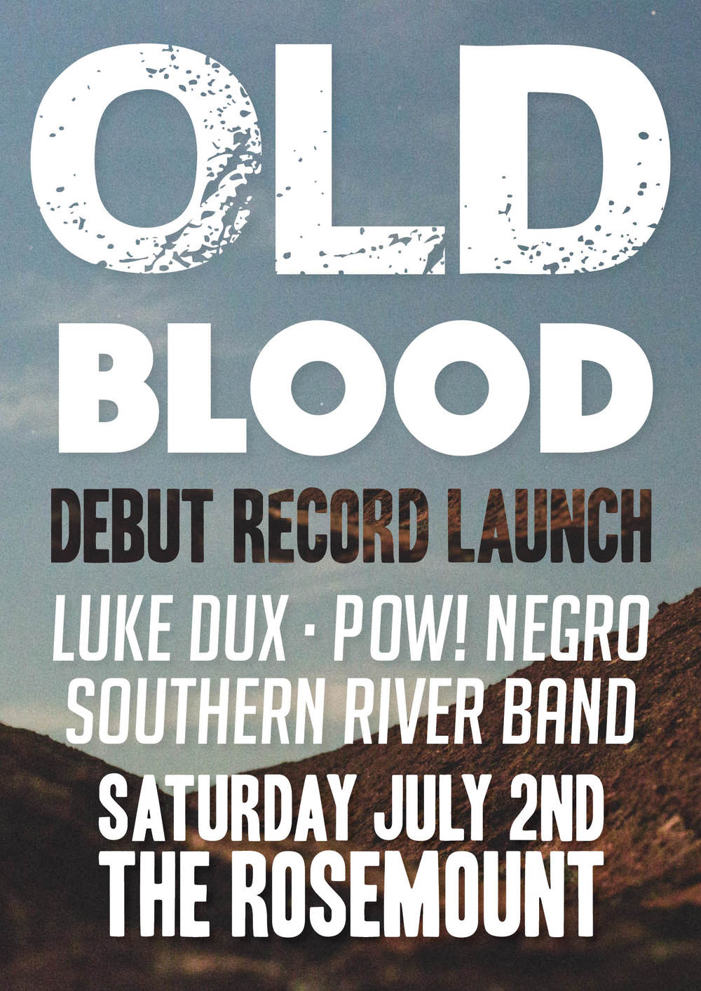 OLD BLOOD + DEBUT RECORD RELEASE + POW NEGRO + SOUTHERN RIVER BAND + LUKE DUX