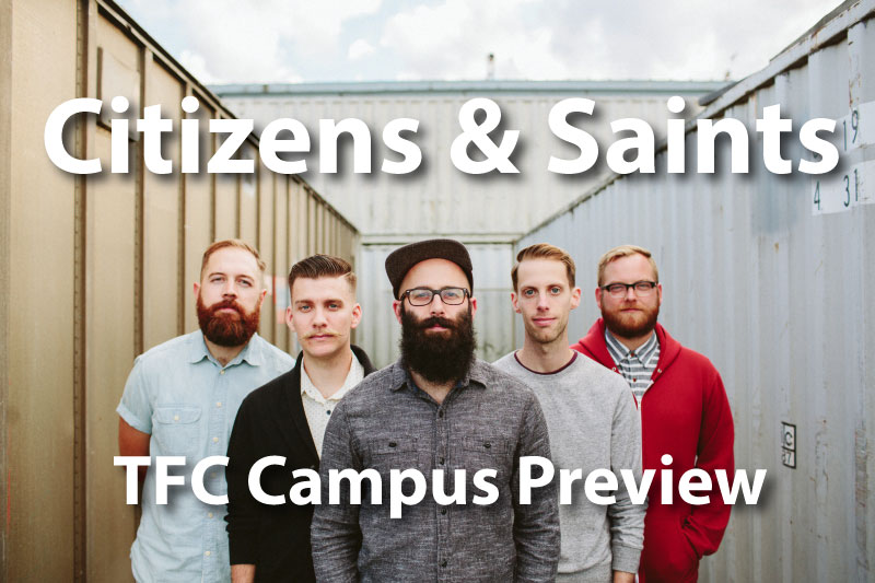 Citizens & Saints will be performing at this year's Campus Preview Thursday, March 30th at 8:00 pm.