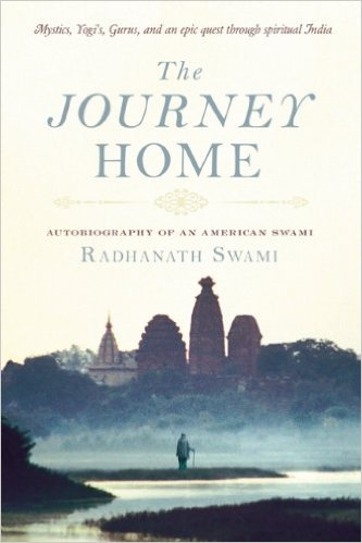 Click here to buy  The Journey Home  by Radhanath Swami