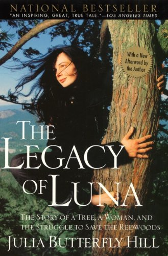 Click here to buy  The Legacy of Luna  by Julia Butterfly Hill