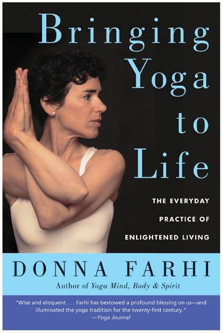 Click here to buy Bringing Yoga to Life by Donna Farhi (my favourite yoga book!!)