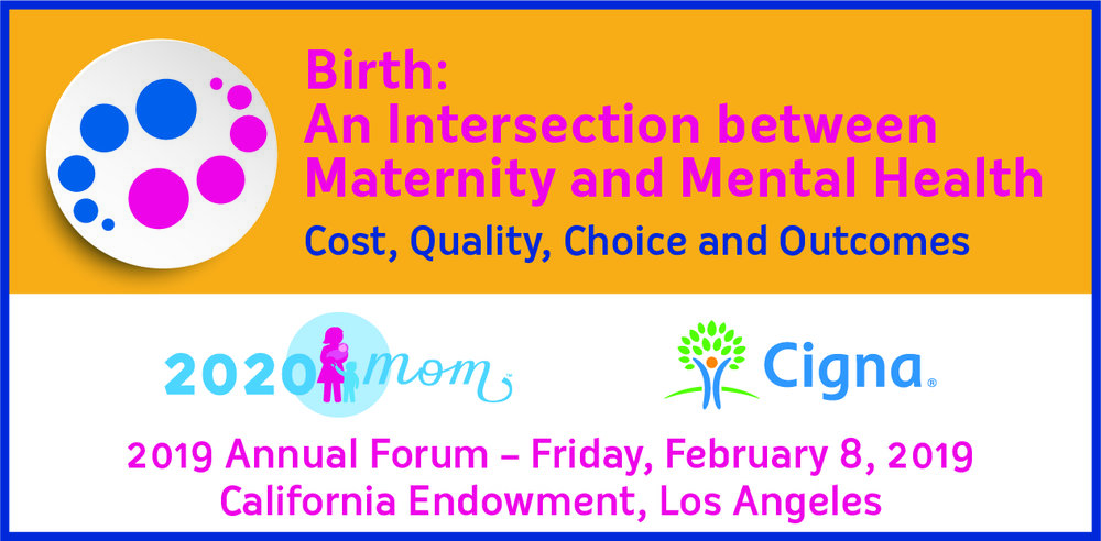 Birth: An Intersection between Maternity and Mental Health.  Cost, Quality, Choice and Outcomes