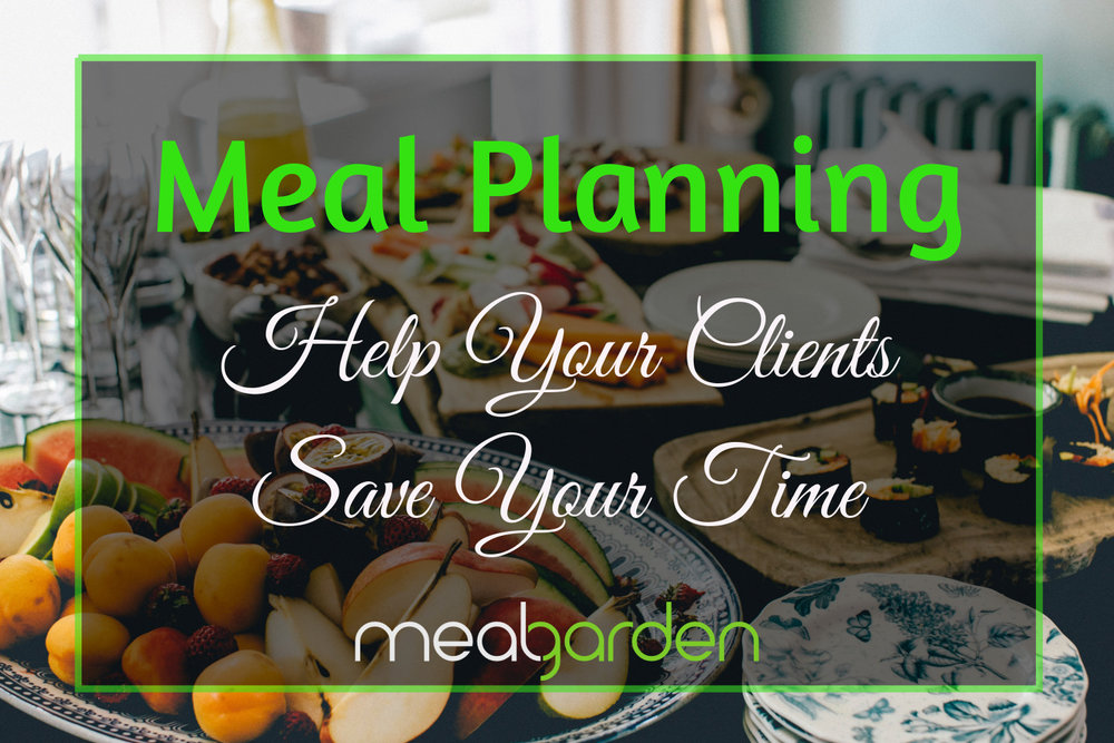 how to help your clients with meal planning and save precious time