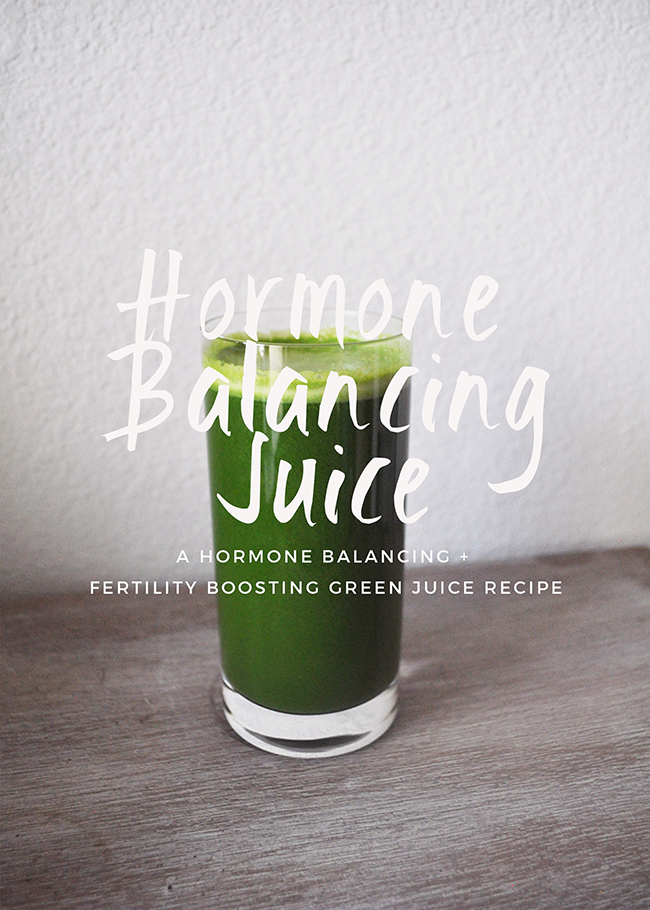 Hormone Balancing Green Juice - A green juice recipe to balance your hormones and boost your fertility.