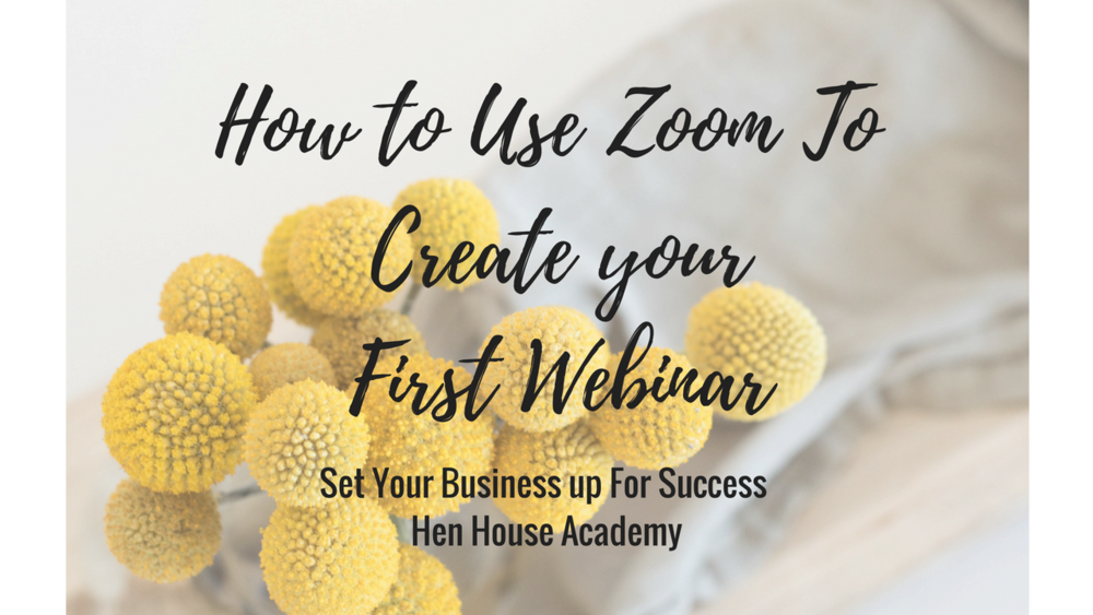 How to Use Zoom to create your First Webinar