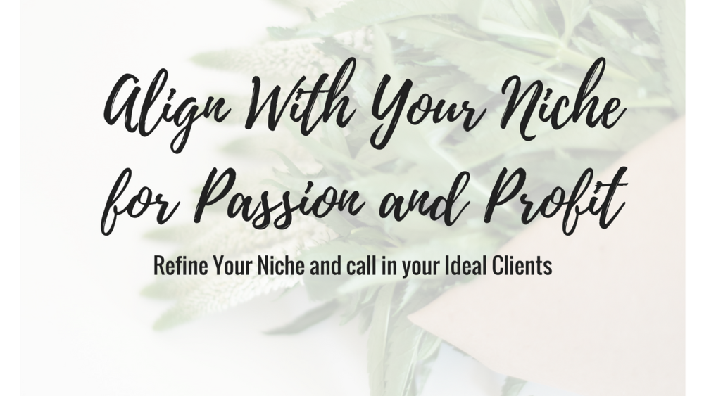 Align With Your Niche for Passion & Profit