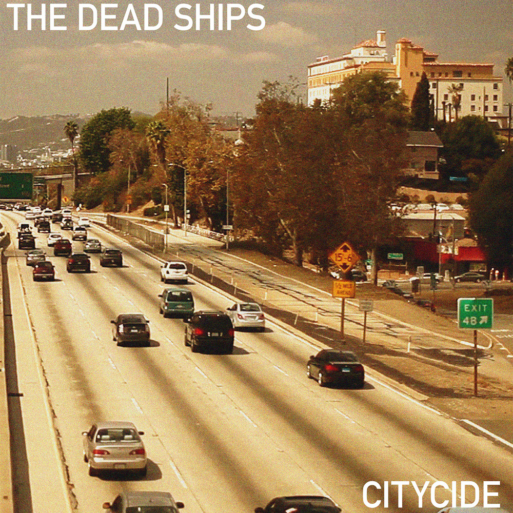 The Dead Ships announce their new album  CITYCIDE  out June 24, 2016   Find Out More