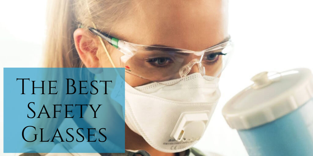 26bf36eff1 The 5 Best Safety Glasses (for Comfort