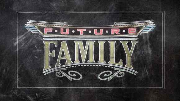 FutureFamily_580x326.jpg