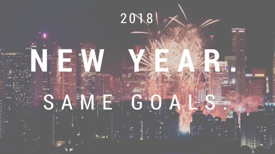 2018 New Year. Same Goal..png