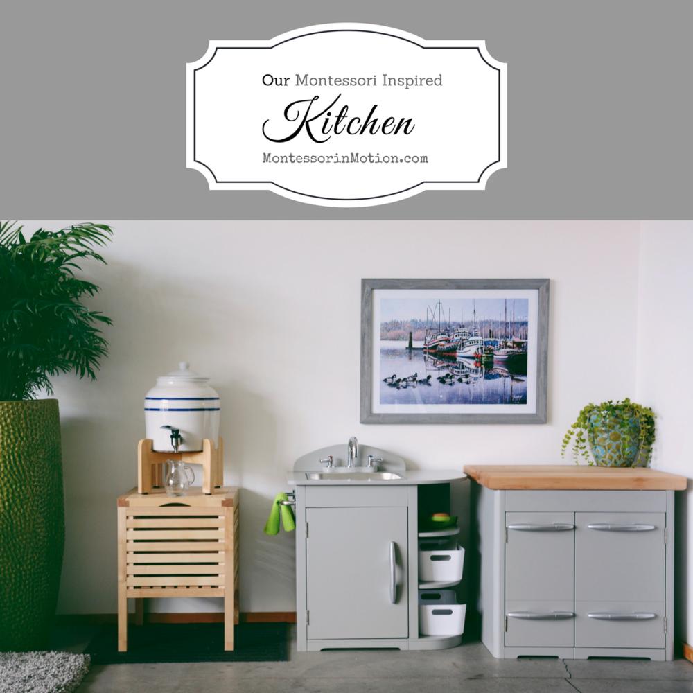 Our Montessori Inspired Kitchen — Montessori in Motion
