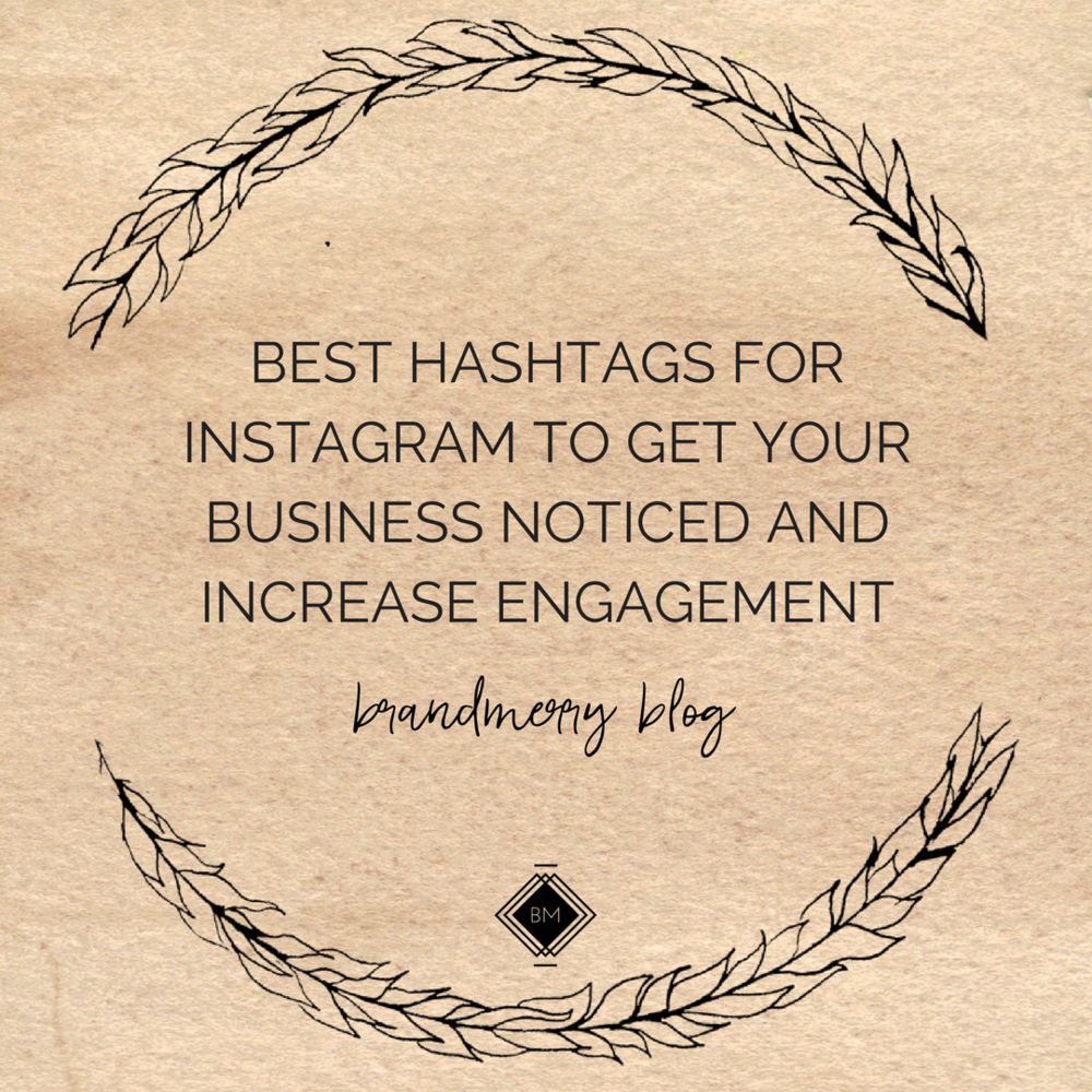 The best hashtags to get your Instagram noticed and increase engagement organically