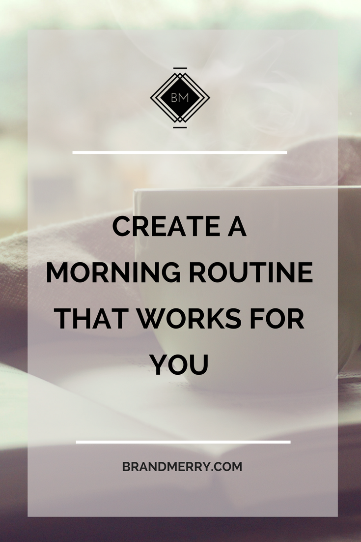 create a morning routine that works for you